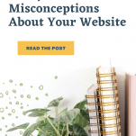 13 Myths & Misconceptions About Your Website